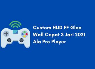 Custom HUD FF Gloo Wall Cepat 3 Jari 2021 Settingan Pro Player