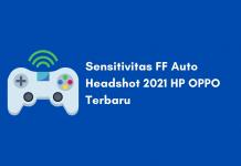 Sensitivitas FF Auto Headshot HP OPPO